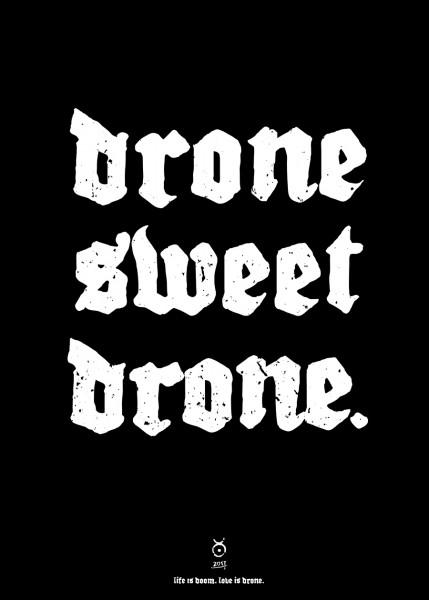 DRONE SWEET DRONE, 2017